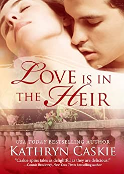 Love Is in the Heir (The Featherton Sisters Book 4) by [Kathryn Caskie]