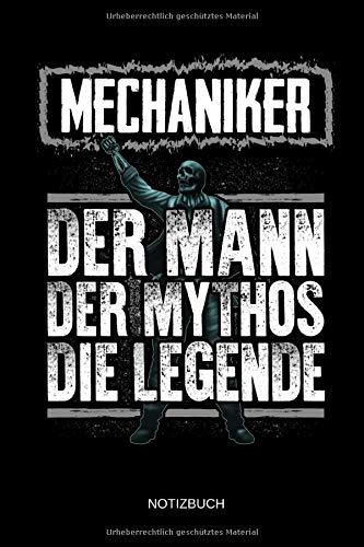 Mechaniker - Der Mann - Der Mythos - Die Legende - Notizbuch: Lustiges Mechaniker Notizbuch mit Punktraster. Mechaniker Zubehör & Mechaniker Geschenk Idee.