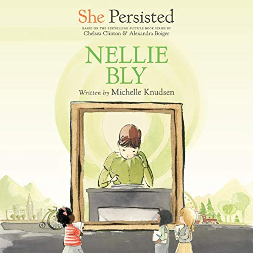 She Persisted: Nellie Bly cover art