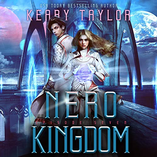 Nero Kingdom: A Space Fantasy Romance Audiobook By Keary Taylor cover art