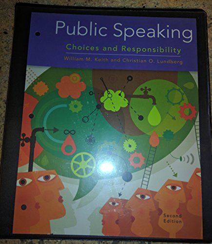 Public Speaking: Choices and Responsibility, Loose-leaf Version