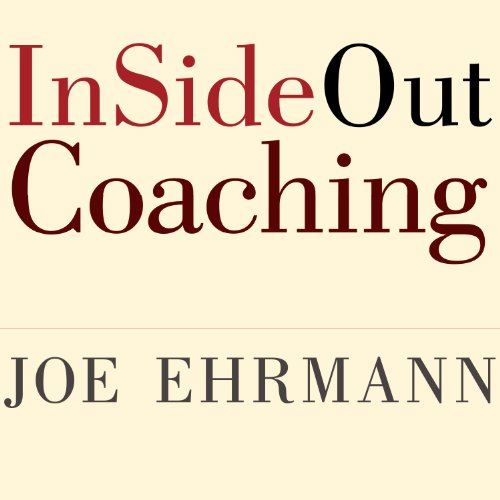 InSideOut Coaching     How Sports Can Transform Lives              By:                                                                                                                                 Joe Ehrmann,                                                                                        Gregory Jordan,                                                                                        Paula Ehrmann                               Narrated by:                                                                                                                                 Michael Prichard                      Length: 9 hrs and 15 mins     243 ratings     Overall 4.5
