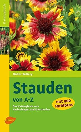 Stauden von A - Z: Das Katalogbuch zum...