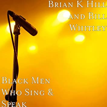 Black Men Who Sing & Speak