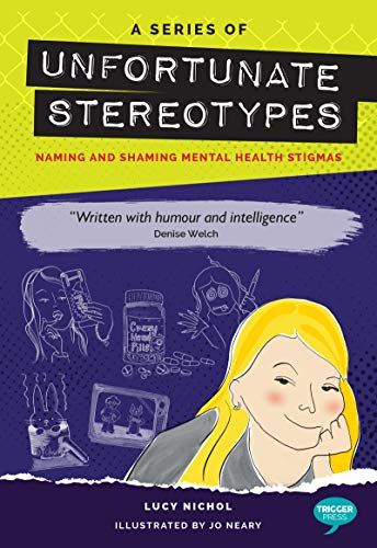 A Series of Unfortunate Stereotypes: Naming and Shaming Mental Health Stigmas (Inspirational Series)