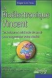 La Bioélectronique Vincent de Roger Castell ( 13 janvier 2011 ) - Dangles (13 janvier 2011) - 13/01/2011