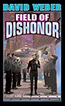Field of Dishonor (Honor Harrington #4) by Weber, David (September 1, 2002) Mass Market Paperback