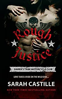 Rough Justice: Sinner's Tribe Motorcycle Club (The Sinner's Tribe Motorcycle Club Book 1) by [Sarah Castille]