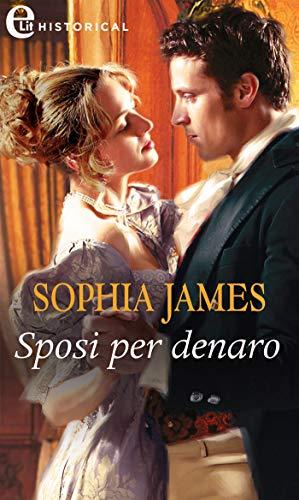 Sposi per denaro (eLit) (Un lord in cerca di moglie Vol. 1) di [Sophia James]