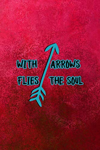 With Arrows Flies The Soul: Notebook Journal Composition Blank Lined Diary Notepad 120 Pages Paperback Pink Texture Arrow