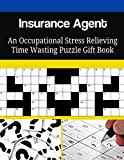 Insurance Agent An Occupational Stress Relieving Time Wasting Puzzle Gift Book