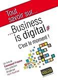 Tout savoir sur... Business is digital - C'est le moment!