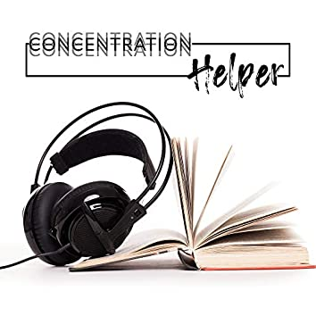 Concentration Helper – Healing & Relaxing New Age Compilation, Nature Sounds, Ambient Songs, Best for Study, Better Focus, Best Motivation, Music for Learning