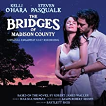 The Bridges of Madison County by Kelli O'Hara, Steven Pasquale (2014-05-19)