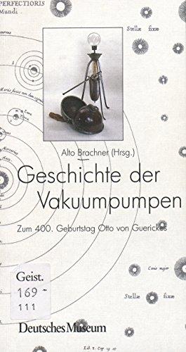 Geschichte der Vakuumpumpen: Zum 400. Geburtstag Otto von Guerickes