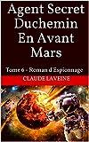 Agent Secret Duchemin En Avant Mars: Tome 6 - Roman d'Espionnage