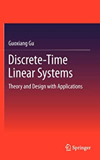 Discrete-Time Linear Systems: Theory and Design with Applications