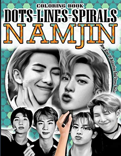 NAMJIN DOTS LINES SPIRALS COLORING BOOK: Jin & Rm Coloring Book - BTS ARMY Relaxation Stress Relief - Kpop Bangtan Boys Coloring Book - For Namjin ... & Kim Seokjin Coloring Book - Jin & Rm