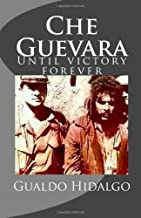 Che Guevara: Until Victory Forever!