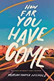 How Far You Have Come: Musings on Beauty and Courage