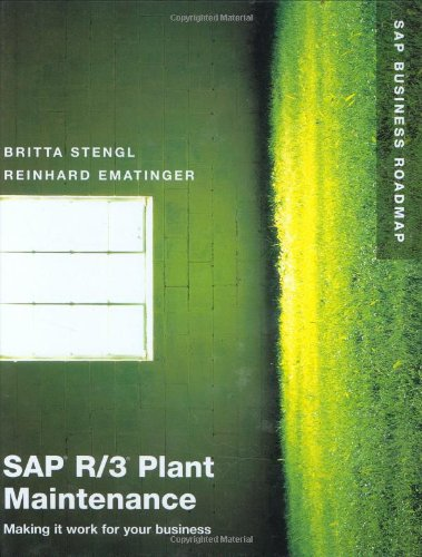 SAP R/3 Plant Maintenance:Making it work for your business