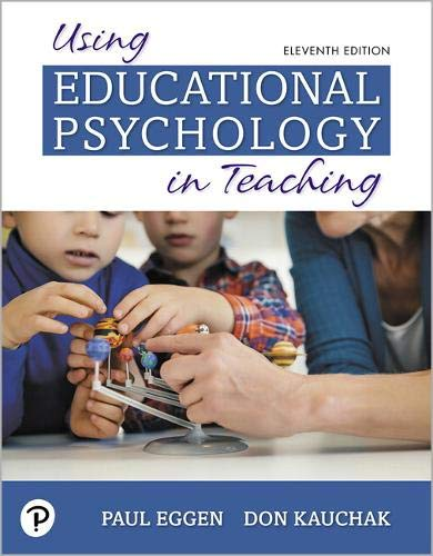 Compare Textbook Prices for Using Educational Psychology in Teaching 11 Edition ISBN 9780135240540 by Eggen, Paul,Kauchak, Don