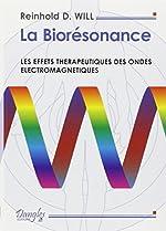La Biorésonance - Les effets thérapeutiques des ondes électromagnétiques de Reinhold Will