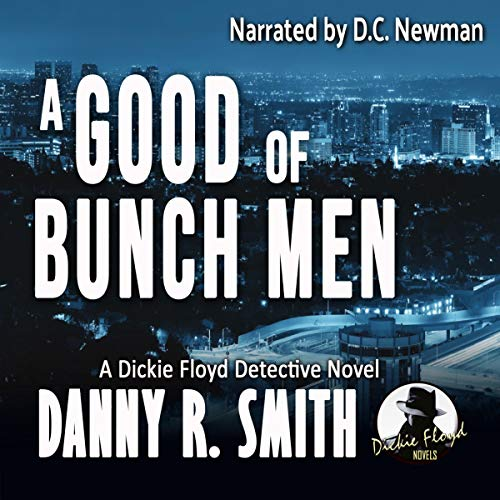 A Good Bunch of Men: A Dickie Floyd Detective Novel Titelbild