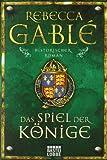 Das Spiel der Könige: Historischer Roman: Waringham Trilogie 3