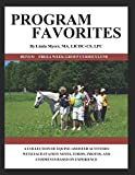 PROGRAM FAVORITES: A COLLECTION OF EQUINE-ASSISTED ACTIVITIES WITH FACILITATOR NOTES, FORMS, PHOTOS & COMMENTS BASED ON EXPERIENCE