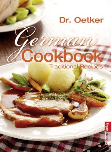German Cookbook: Traditional Recipes (Englischsprachige Bücher) (English Edition)