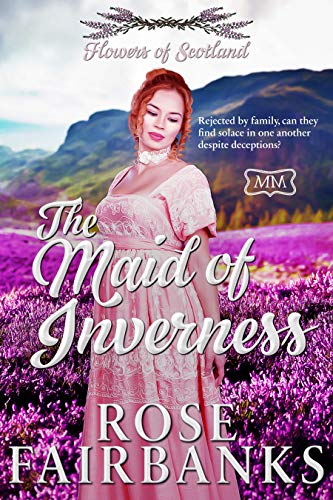 The Maid of Inverness: Flowers of Scotland (The Marriage Maker Book 21) by [Rose Fairbanks]