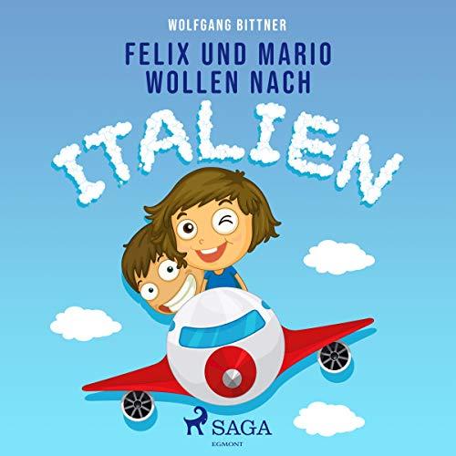 Felix und Mario wollen nach Italien Titelbild