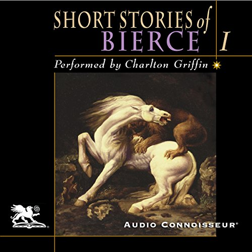 The Short Stories of Ambrose Bierce, Volume 1 cover art