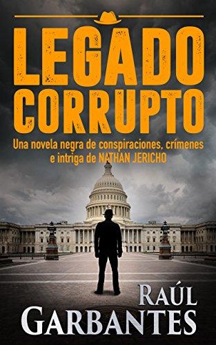 Legado Corrupto: Una novela negra de conspiraciones, crímenes e ...