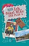 Ich, Onkel Mike und Plan A