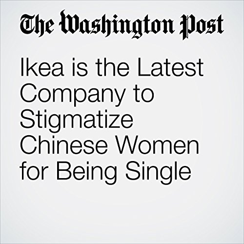 Ikea is the Latest Company to Stigmatize Chinese Women for Being Single copertina