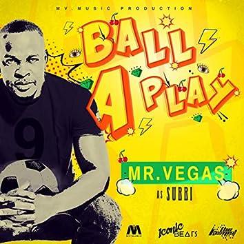 Ball A Play
