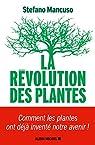 La Révolution des plantes : Comment les plantes ont déjà inventé notre avenir par Mancuso