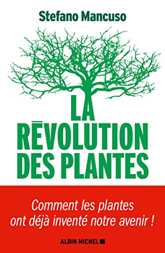La Révolution des plantes : Comment les plantes ont déjà inventé notre avenir (French Edition)