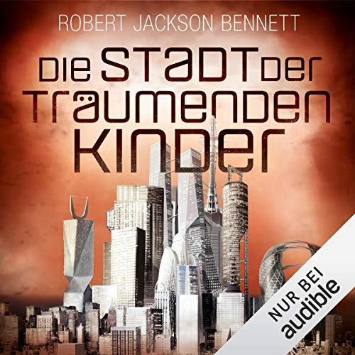 Die Stadt der träumenden Kinder     Die göttlichen Städte 3              By:                                                                                                                                 Robert Jackson Bennett                               Narrated by:                                                                                                                                 Peter Weiß                      Length: 24 hrs and 14 mins     Not rated yet     Overall 0.0