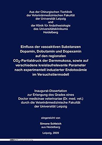Einfluss der vasoaktiven Substanzen Dopamin, Dobutamin und Dopexamin auf den regionalen CO2-Partialdruck der Darmmukosa, sowie auf verschiedene ... induzierter Endotoxämie im Versuchstiermodell