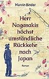 Herr Nagasakis höchst umständliche Rückkehr nach Japan (Das Nagasaki-Phänomen 1) von Marvin Binder