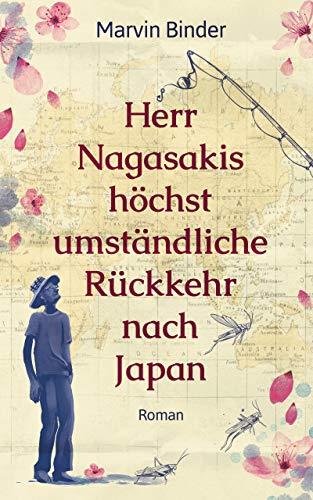 Buchseite und Rezensionen zu 'Herr Nagasakis höchst umständliche Rückkehr nach Japan (Das Nagasaki-Phänomen 1)' von Marvin Binder