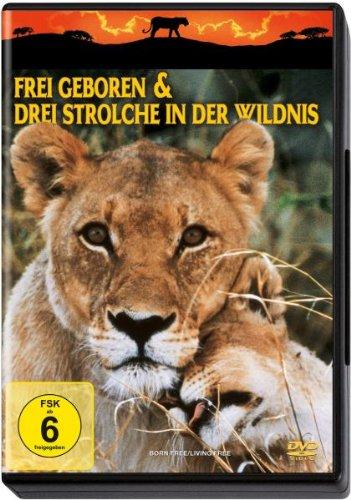 Frei geboren & Drei Strolche in der Wildnis