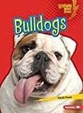 Bulldogs (Lightning Bolt Books (R) -- Who's a Good Dog?)