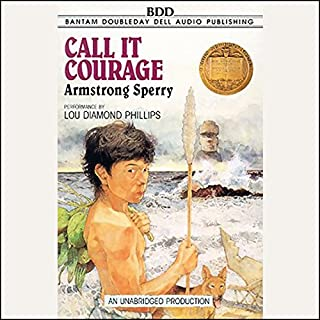 Call It Courage                   By:                                                                                                                                 Armstrong Sperry                               Narrated by:                                                                                                                                 Lou Diamond Phillips                      Length: 1 hr and 57 mins     125 ratings     Overall 4.6