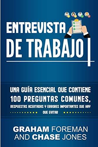 Entrevista de Trabajo: Una Guía Esencial que Contiene 100 Preguntas