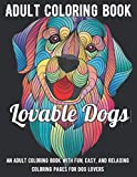 Lovable Dogs Coloring Book: An Adult Coloring Book with Fun, Easy, and Relaxing Coloring Pages for Dog Lovers A