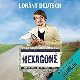 Couverture de Hexagone. Sur les routes de l'Histoire de France